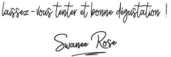 Signature-Swanee-Rose-Bonne-dégustation