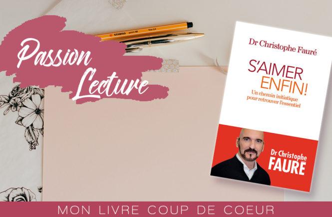 Photo du livre S'aimer enfin de Christophe Fauré