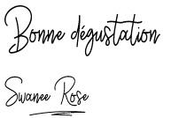 Texte Bonne dégustation avec signature de Swanee Rose