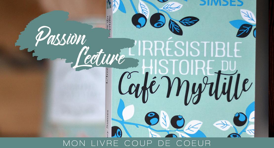 L'irrésistible-histoire-du-Café-Myrtille-Mary-Simses