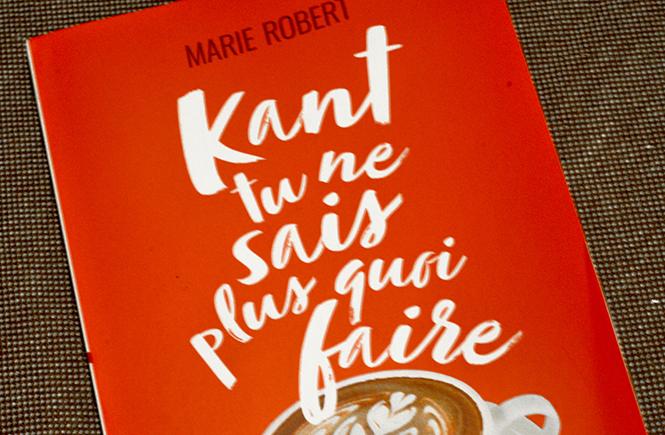 Kant-tu-ne-sais-plus-quoi-faire-de-Marie-Robert