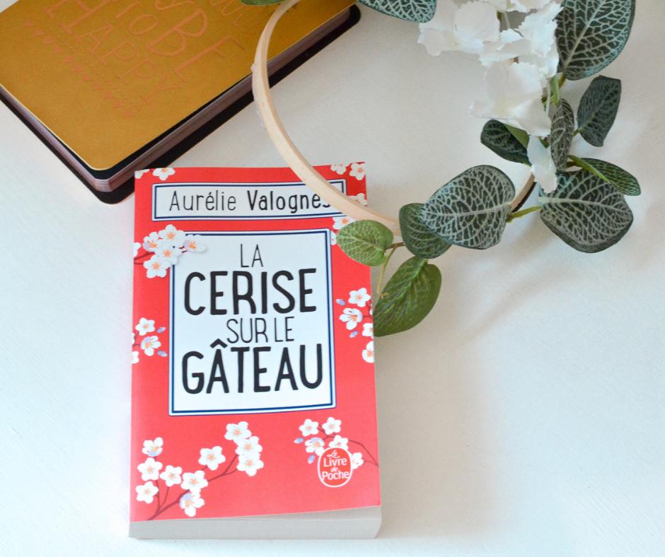 Cerise sur le gâteau Aurélie Valognes