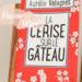 La cerise sur le gâteau Aurélie Valognes