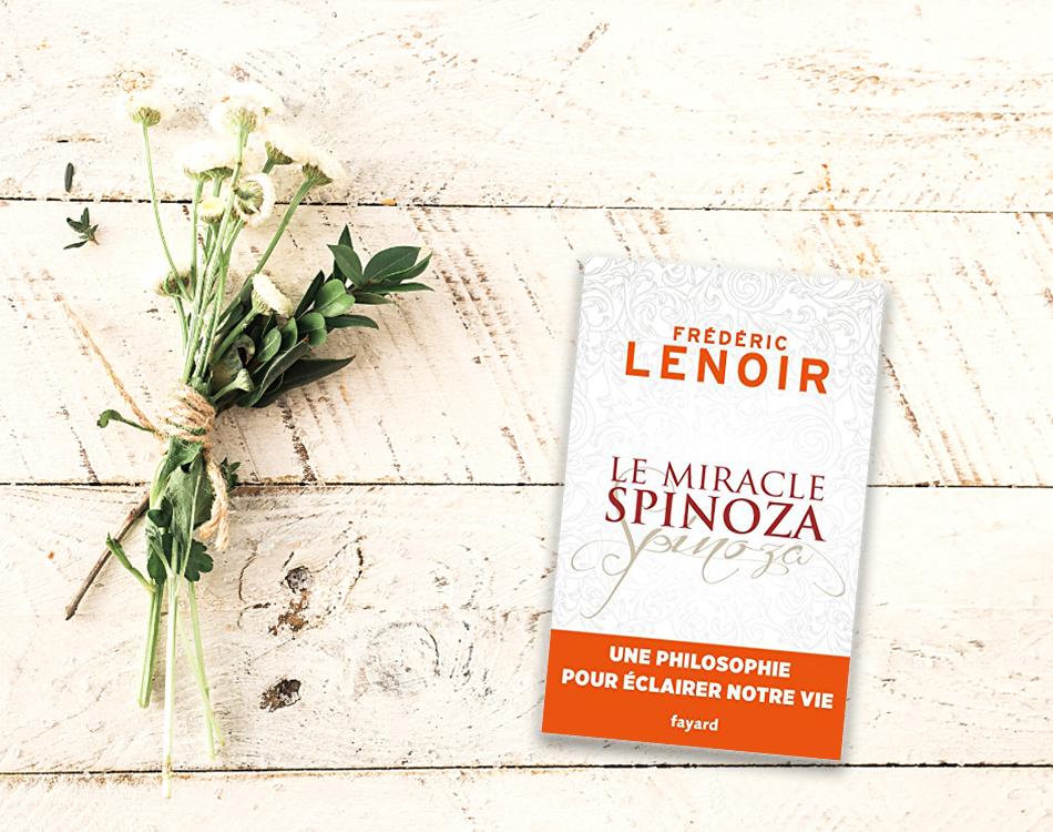 Le miracle Spinoza Frédéric Lenoir